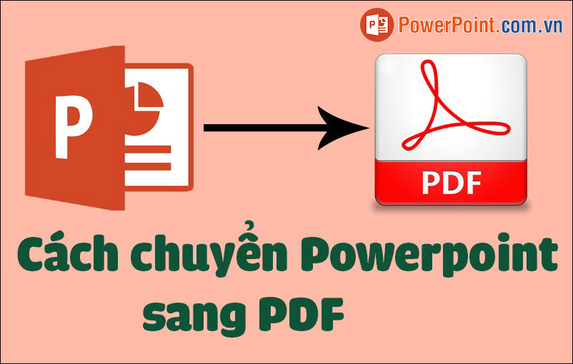 Cách chuyển Powerpoint sang PDF