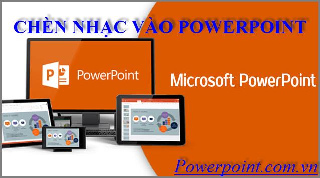 Cách chèn nhạc vào Powerpoint